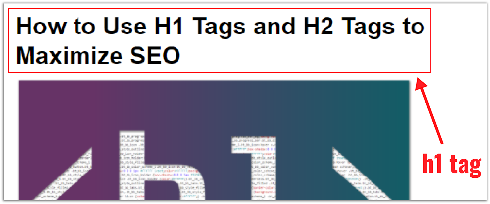 """H1 Tag for """"how to use h1 tags and h2 tags to maximize seo"""""""